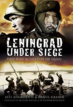 Leningrad Under Siege: First-hand Accounts of the Ordeal von [Granin, Daniil Alexandrovich]