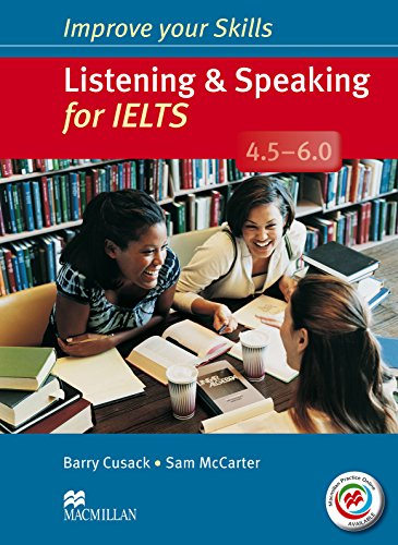 Improve Your Skills: Listening & Speaking for IELTS 4.5-6.0