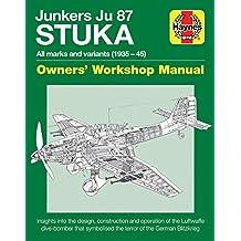 Junkers JU 87 ' Stuka' Manual (Haynes Owners' Workshop Manual)
