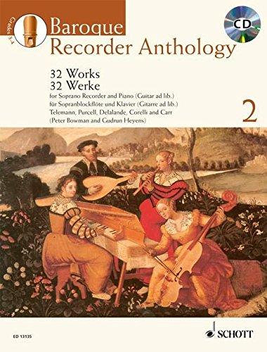 Baroque Recorder Anthology: 32 Werke für Sopran-Blockflöte mit Gitarre- oder Klavierbegleitung....