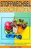 STOFFWECHSEL beschleunigen: Stoffwechsel Rezepte – Stoffwechsel anregen und abnehmen – Low Carb zuckerfrei - Stoffwechsel Diät