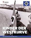 Kinder der Westkurve: Die Geschichte der HSV-Fans - Malte Laband, Thorsten Eikmeier, Jörn von Ahn, Philipp Markhardt, Jan Möller, Thomas Reifschläger, Thorsten Ewert