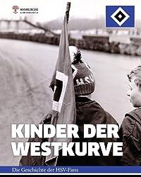Kinder der Westkurve: Die Geschichte der HSV-Fans