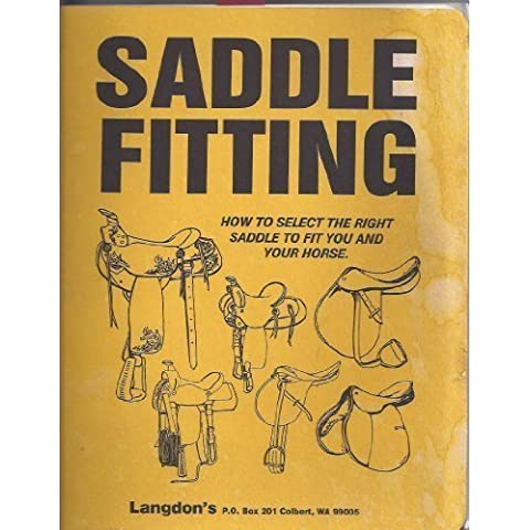 Saddle Fitting: How to Select the Right Saddle to Fit You & Your Horse by Landgon, William G., Jr. (1997) Paperback