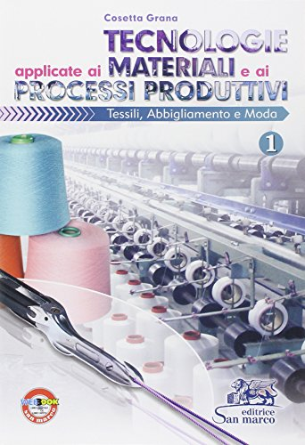 Tecnologie applicate ai materiali e ai processi produttivi tessili, abbligliamento e moda. Per gli Ist. professionali: 1