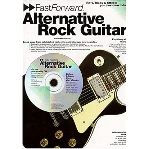 Fast Forward - Alternative Rock Guitar: Riffs, Tricks and Effects You Can Learn Today! [With CD] (Fast Forward (Music Sales)) by Rikky Rooksby (1-Feb-2001) Paperback