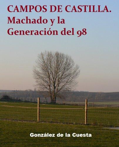 Campos de Castilla. Machado y la generación del 98 (Spanish Edition)