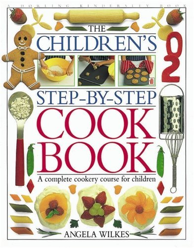 Portada del libro The Children's Step-by-step Cook Book by Angela Wilkes (1999-10-07)