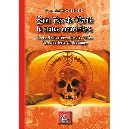 Saint-Yves-de-Vérité : la statue meurtrière