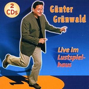 Günter Grünwald -  Live im Lustspielhaus