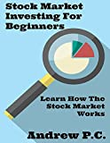 Stock Market Investing For Beginners: Learn How The Stock Market Works