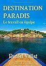 Destination Paradis - Le travail en équipe par Vallat