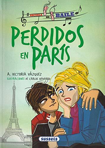 Perdidos en París (Escuela de baile) por Susaeta Ediciones S  A