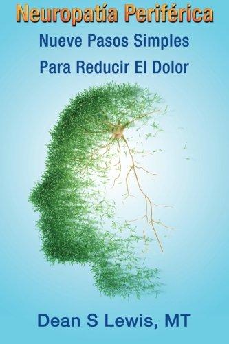 Neuropatia Periferica: Nueve Pasos Simples Para Reducir El Dolor
