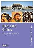 Das alte China (Theiss WissenKompakt) - Monique Nagel-Angermann
