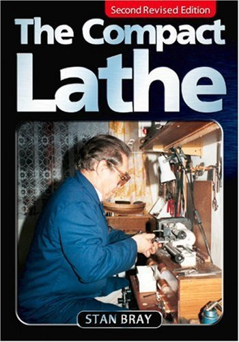 Compact Lathe by Stan Bray (2004-12-30)