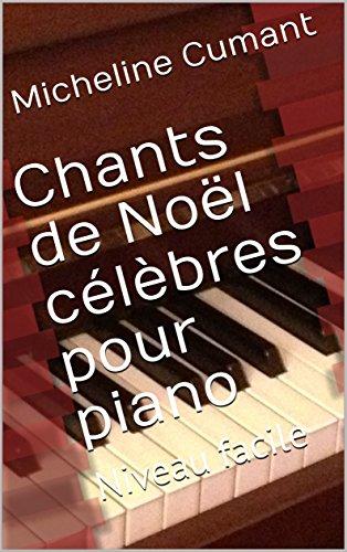 Chants de Noël célèbres pour piano: Niveau facile (French Edition)