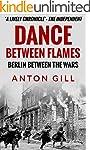 Dance Between Flames: Berlin Between...