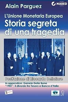 L'Unione Monetaria Europea: storia segreta di una tragedia di [Parguez, Alain]