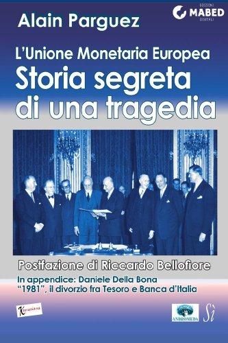 L'Unione Monetaria Europea: storia segreta di una tragedia