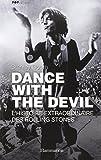 dance with the devil l histoire extraordinaire des rolling stones