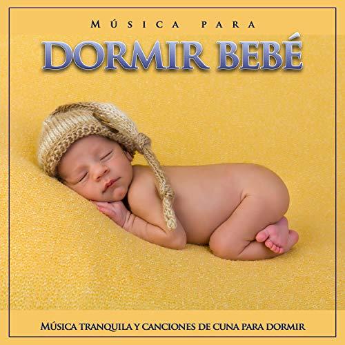 Música para dormir bebé:Música tranquila y canciones de cuna para dormir