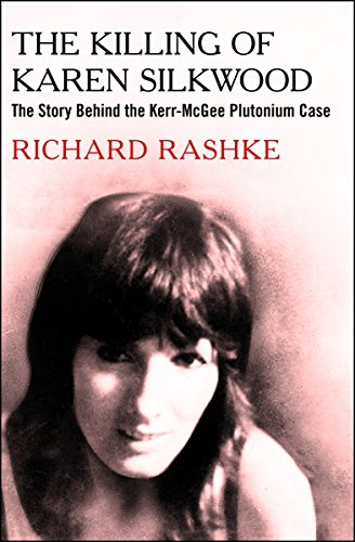The Killing Of Karen Silkwood: The Story Behind The Kerr-mcgee Plutonium Case por Kate Bronfenbrenner epub