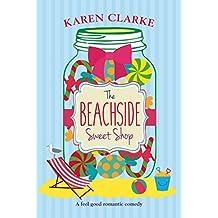 The Beachside Sweet Shop: A feel good romantic comedy