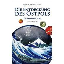 Die Entdeckung des Ostpols: Nippon-Trilogie - Gesamtausgabe (German Edition)