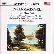 MacDowell: Piano Sonata No. 4 / 6 Poems / 12 Virtuoso Studies