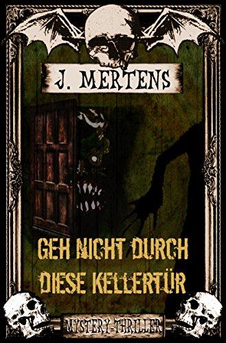 Buchseite und Rezensionen zu 'Geh nicht durch diese Kellertür' von J. Mertens