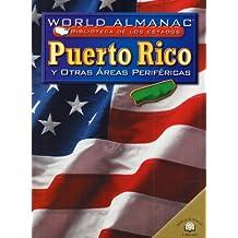 PUERTO RICO Y OTRAS AREAS PERIFÉRICAS /PUERTO RICO AND OTHER OUTLYING AREAS: Y Otras Areas Perifericas (World Almanac Biblioteca De Los Estados)
