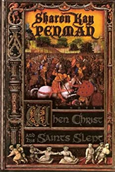 When Christ And His Saints Slept (Henry II & Eleanor of Aquitaine Book 1) by [Penman, Sharon]