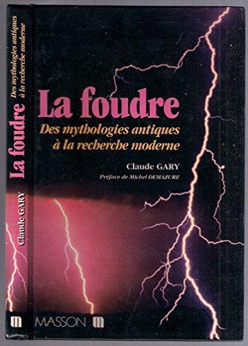 LA FOUDRE. Des mythologie antiques à la recherche moderne, 2ème édition