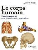 Le corps humain - Le guide visuel pour comprendre notre anatomie