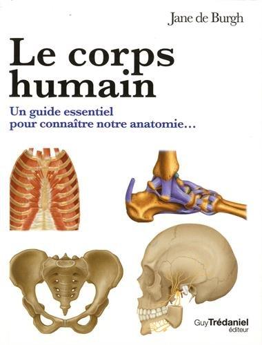 Le corps humain : Le guide visuel pour comprendre notre anatomie