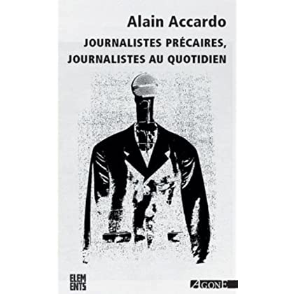 Journalistes précaires, journalistes au quotidien: Journalistes au Quotidien