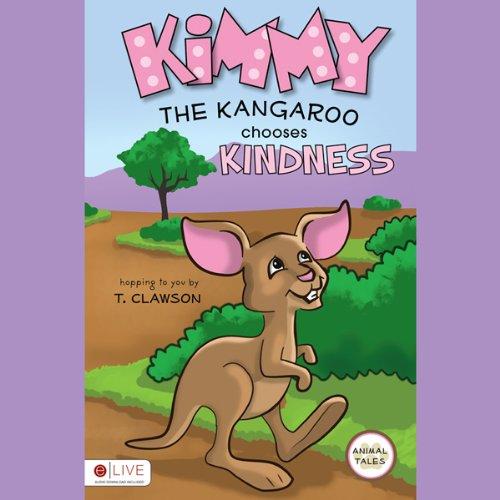 Kimmy the Kangaroo Chooses Kindness  Audiolibri