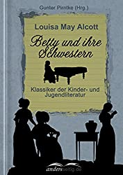 Betty und ihre Schwestern: Klassiker der Kinder- und Jugendliteratur