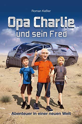Buchseite und Rezensionen zu 'Opa Charlie und sein Fred: Abenteuer in einer neuen Welt' von Roman Keßler