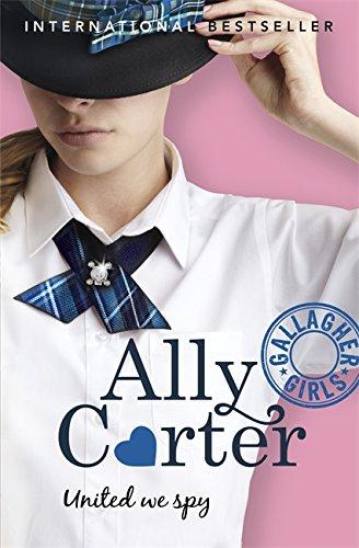 United We Spy: Book 6 (Gallagher Girls) por Ally Carter
