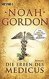 Die Erben des Medicus: Roman (Die Medicus-Reihe, Band 3) - Noah Gordon