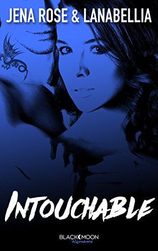 Intouchable (Black Moon Romance) par [Lanabellia, Rose, Jena]