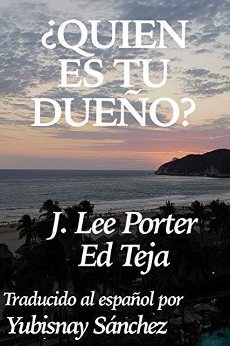 ¿Quien es tu Dueño? por J. Lee Porter