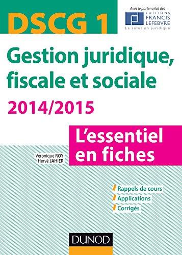 DSCG 1 - Gestion juridique, fiscale et sociale 2014/2014 4e éd - L'essentiel en fiches