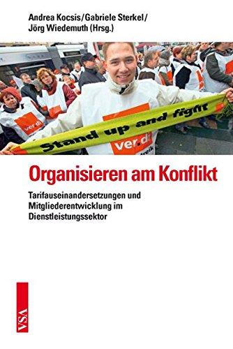 Organisieren am Konflikt: Tarifauseinandersetzungen und Mitgliederentwicklung im europäischen Dienstleistungssektor