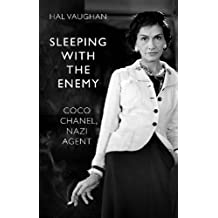 Sleeping With the Enemy: Coco Chanel, Nazi Agent (English Edition)