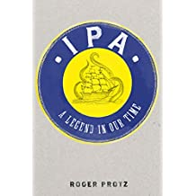 IPA: A legend in our time