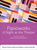 Pianoworks: A Night at the Theatre: Music from operas, ballets, and musicals