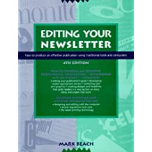 Editing Your Newsletter: How to Produce an Effective Publication Using Traditional Tools and Computers by Mark Beach (1995-03-30)